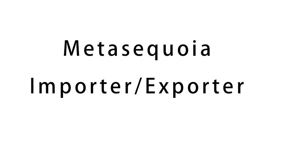 Metasequoia Importer/Exporter